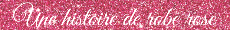 une histoire de robe rose