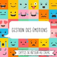 GESTION DES ÉMOTIONS - Cartes pour apaiser les colères et revenir au calme
