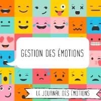 GESTION DES ÉMOTIONS - Le Journal des Émotions